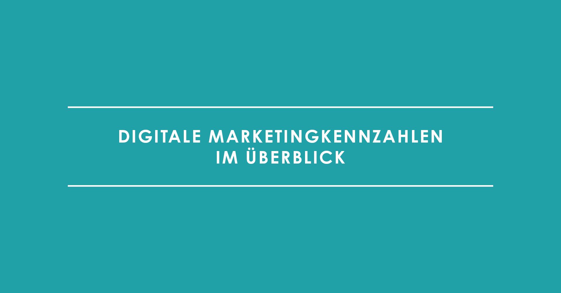 Digitale Marketingkennzahlen im Überblick