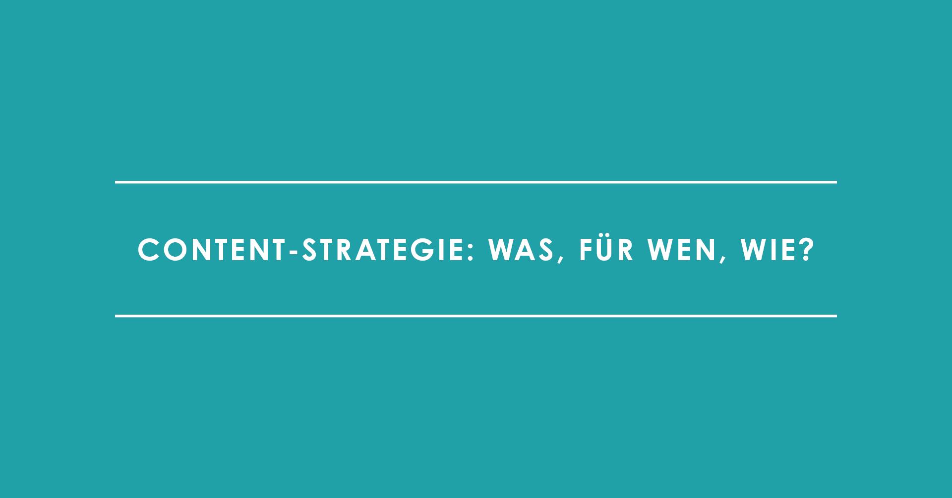 Content-Strategie: Was, für wen, wie?
