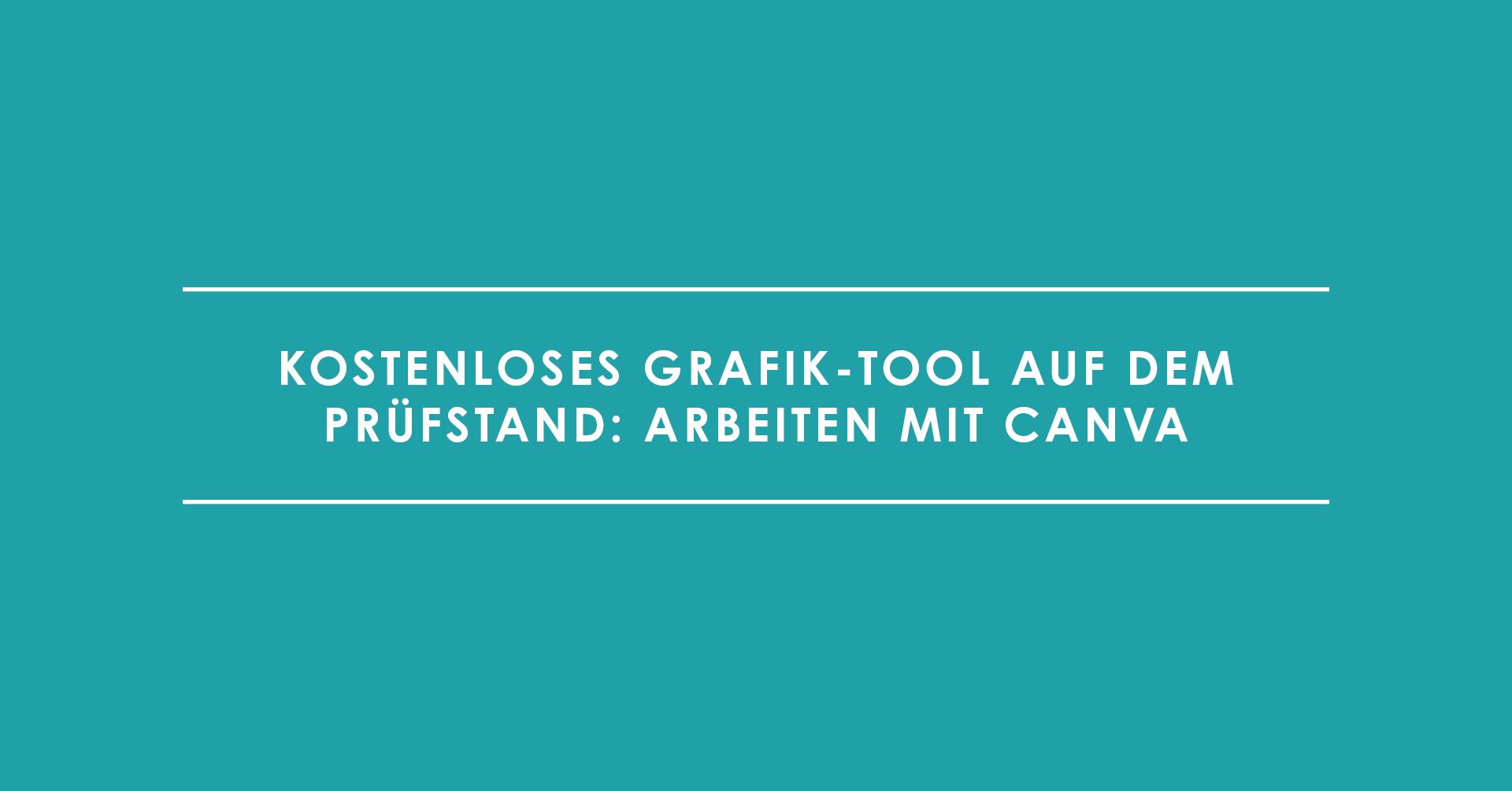 Kostenloses Grafik-Tool auf dem Prüfstand: Arbeiten mit Canva