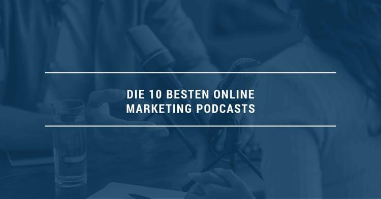 Die 10 besten Online Marketing Podcasts 2021