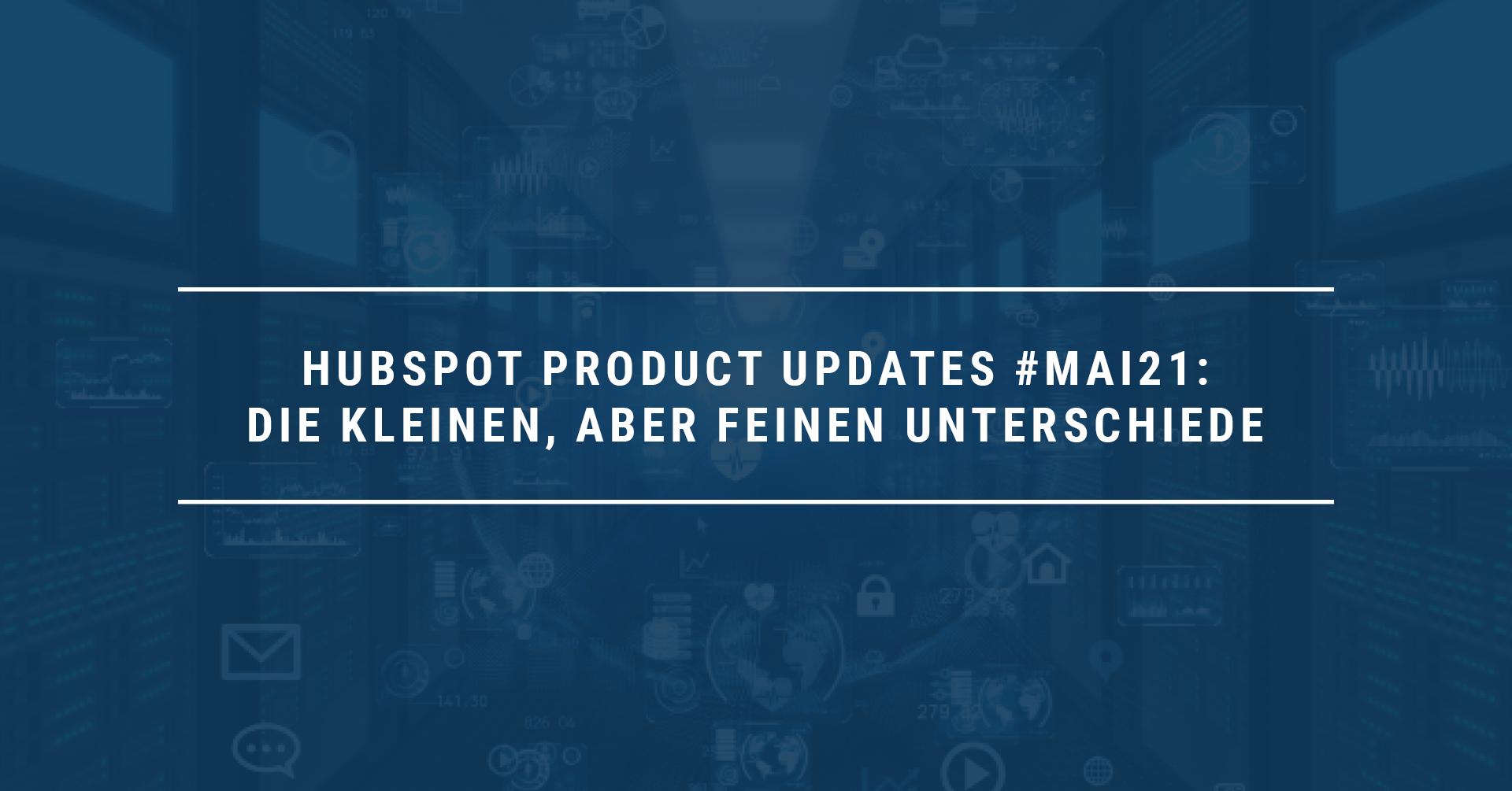 HubSpot Product Updates Mai TRIALTA