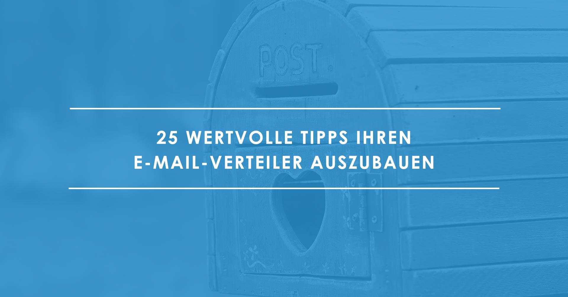 25 Tipps Ihren E-Mail-Verteiler zu vergrößern