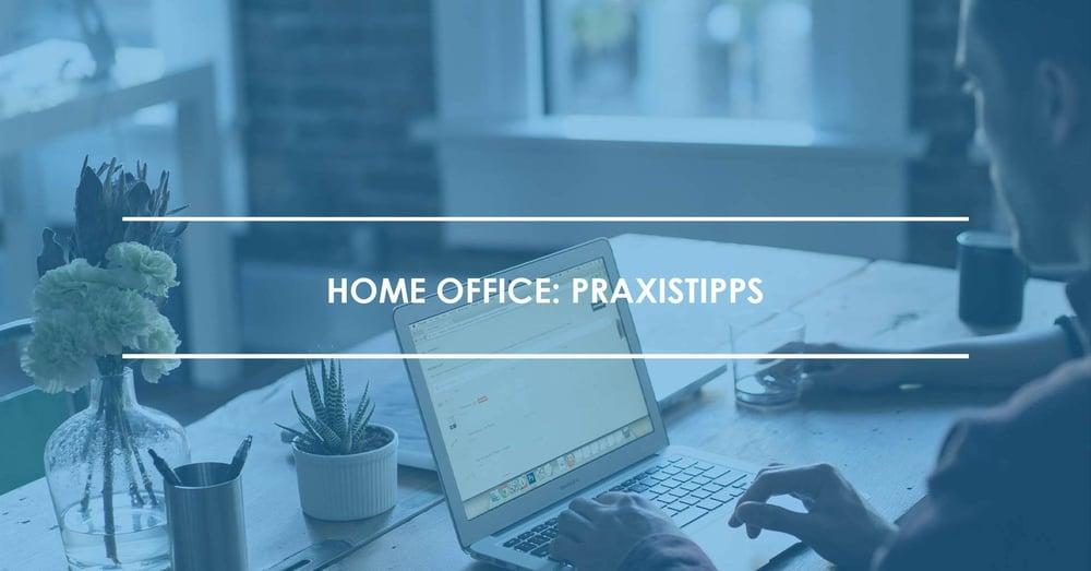 Home Office: Praxistipps