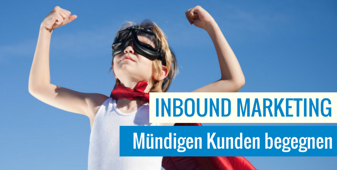 Inbound Marketing muendigen Kunden begegnen