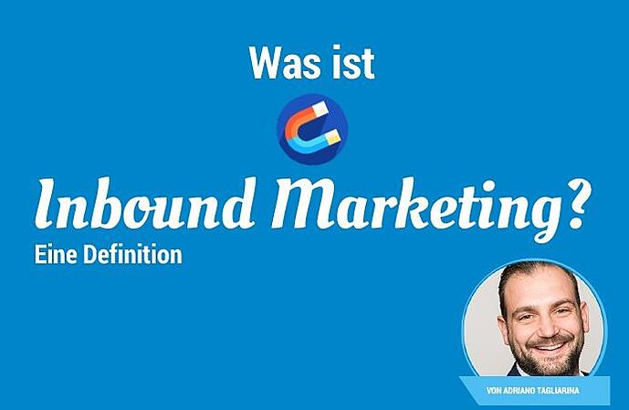 Was ist Inbound Marketing