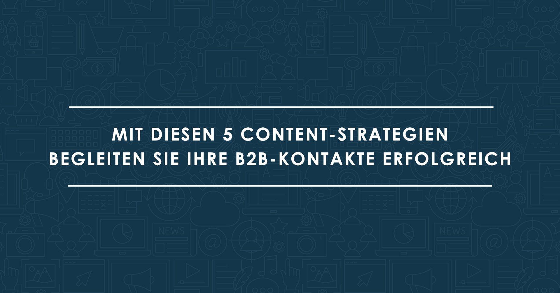 Content-Marketing-im-B2B-–-5-erfolgreiche-Strategien