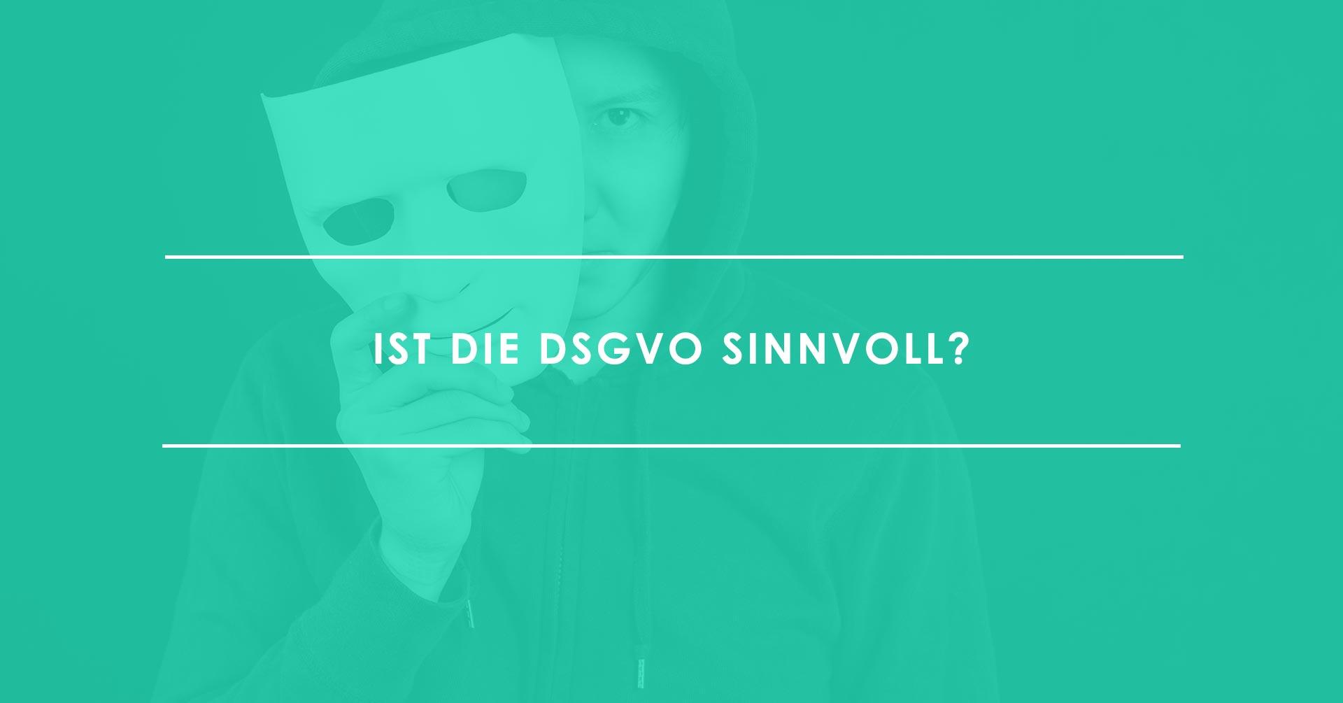 Ist die DSGVO sinnvoll?