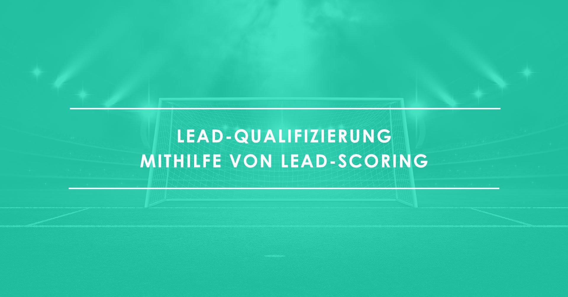 JPGs_03-07_Lead-Qualifizierung-mithilfe-von-Lead-Scoring