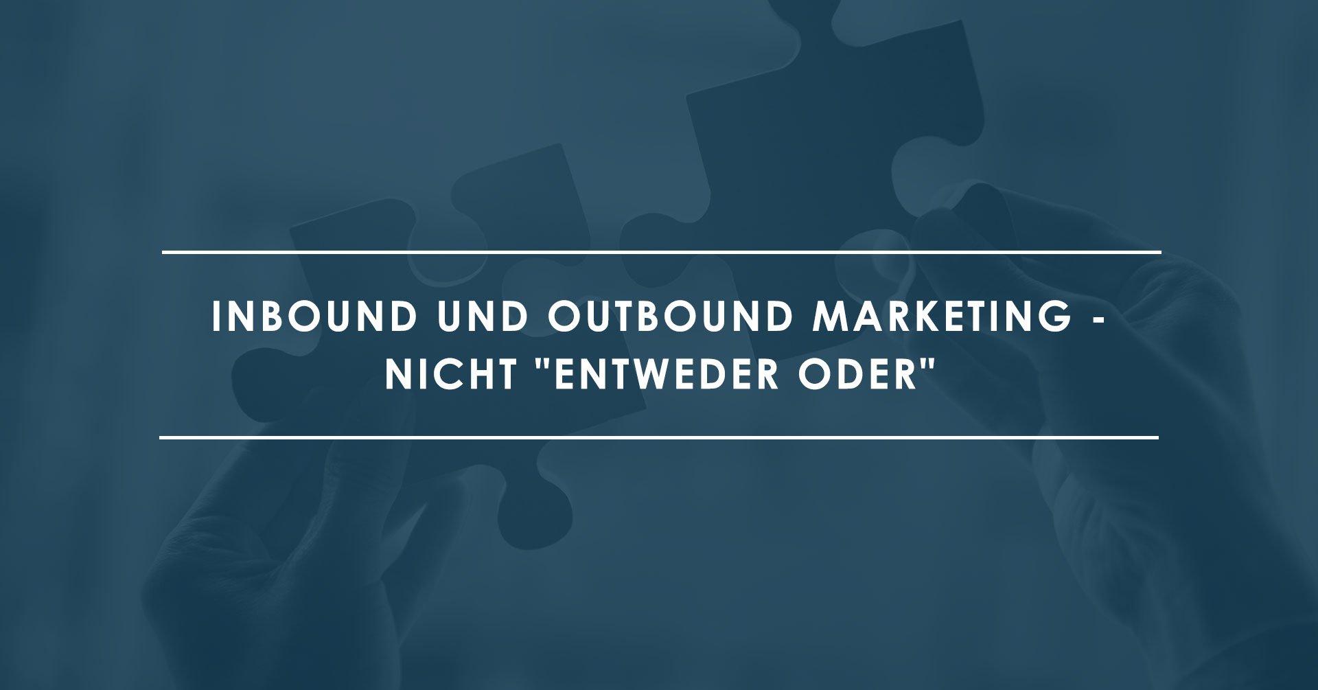 Perfektes-Paar-in-der-IT--Inbound-&-Outbound-Marketing