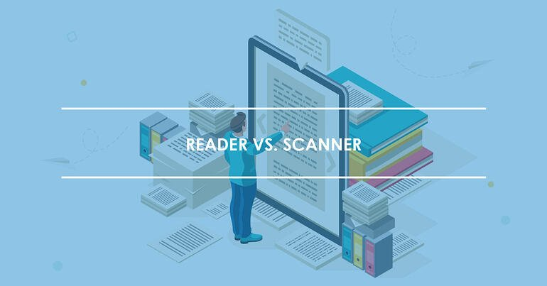 Reader vs. Scanner