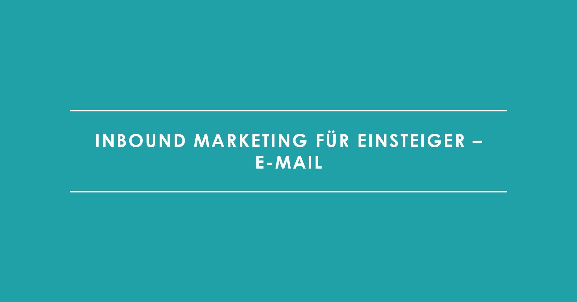 Inbound Marketing für Einsteiger: E-Mail