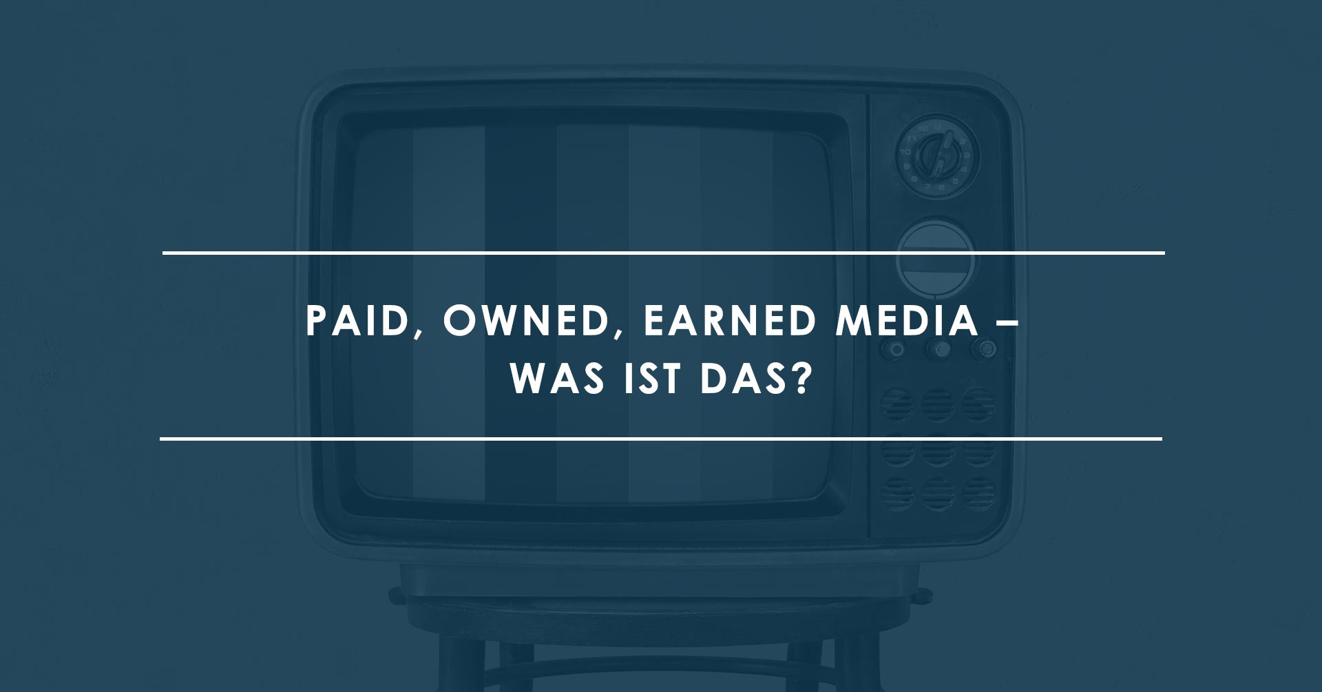 Was ist Paid, Owned und Earned Media