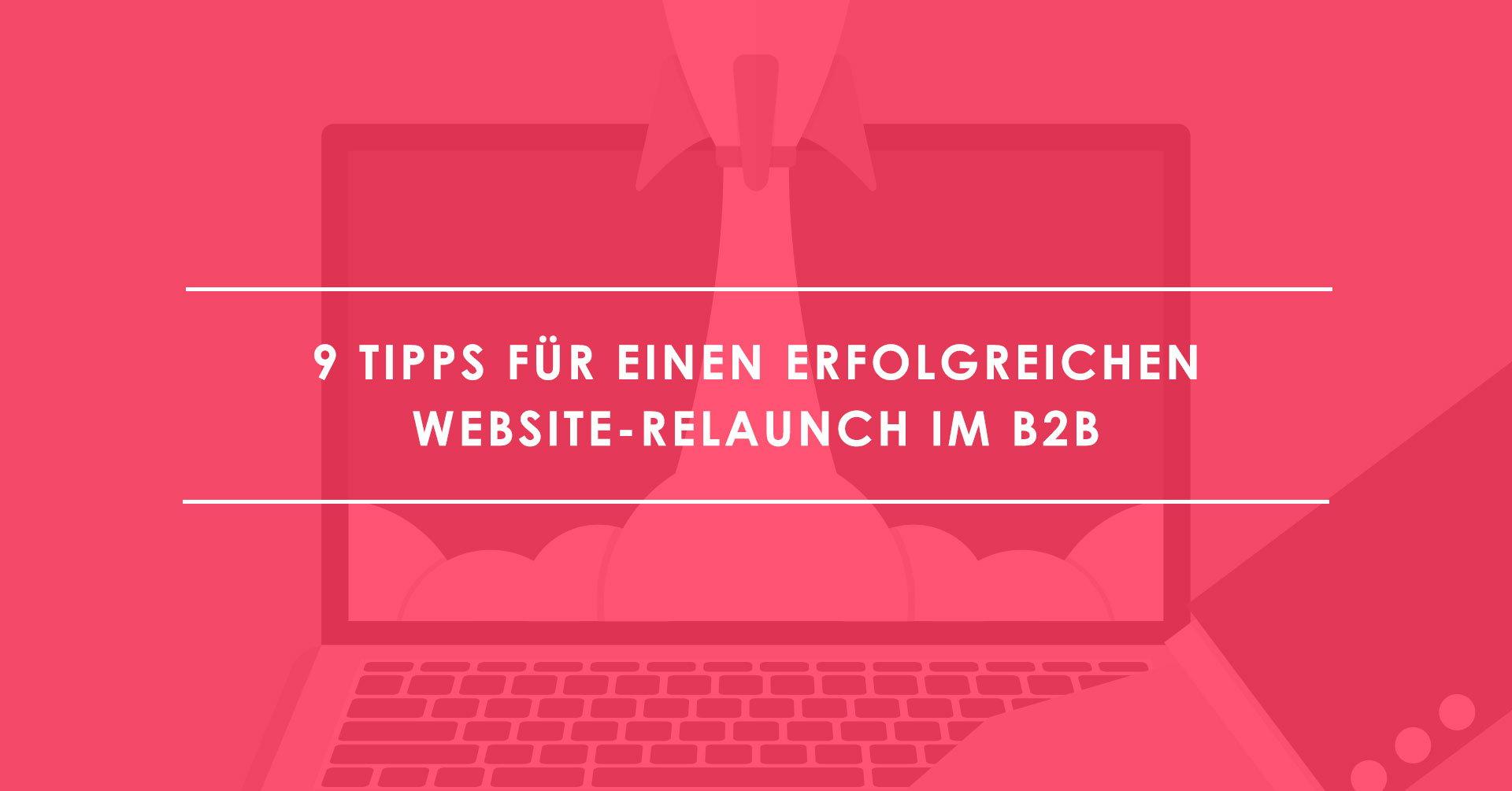 Website-Relaunch-im-B2B--9-Tipps-für-die-Optimierung
