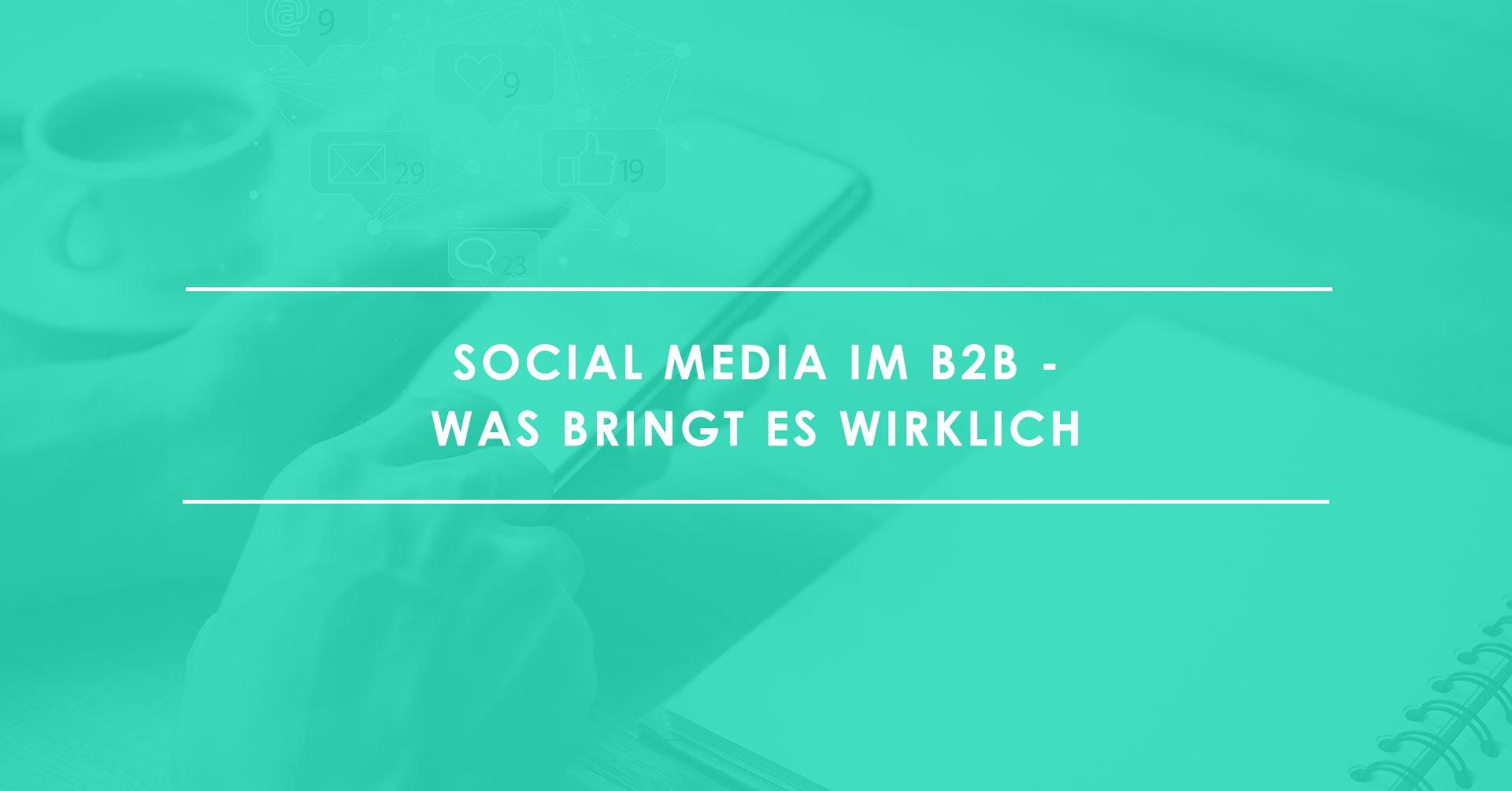 Welchen-Einfluss-hat-Social-Media-im-B2B-tatsächlich-