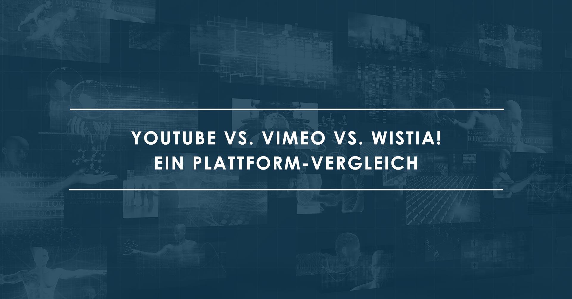Youtube vs. Vimeo vs. Wistia