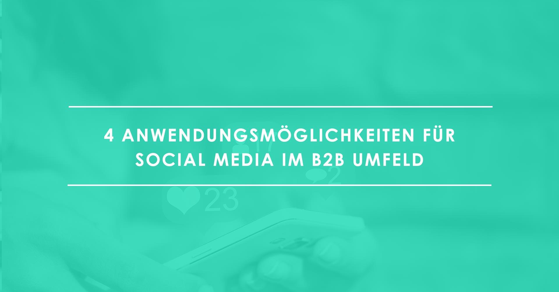 4 Wege, Social Media für B2B-Unternehmen einzusetzen
