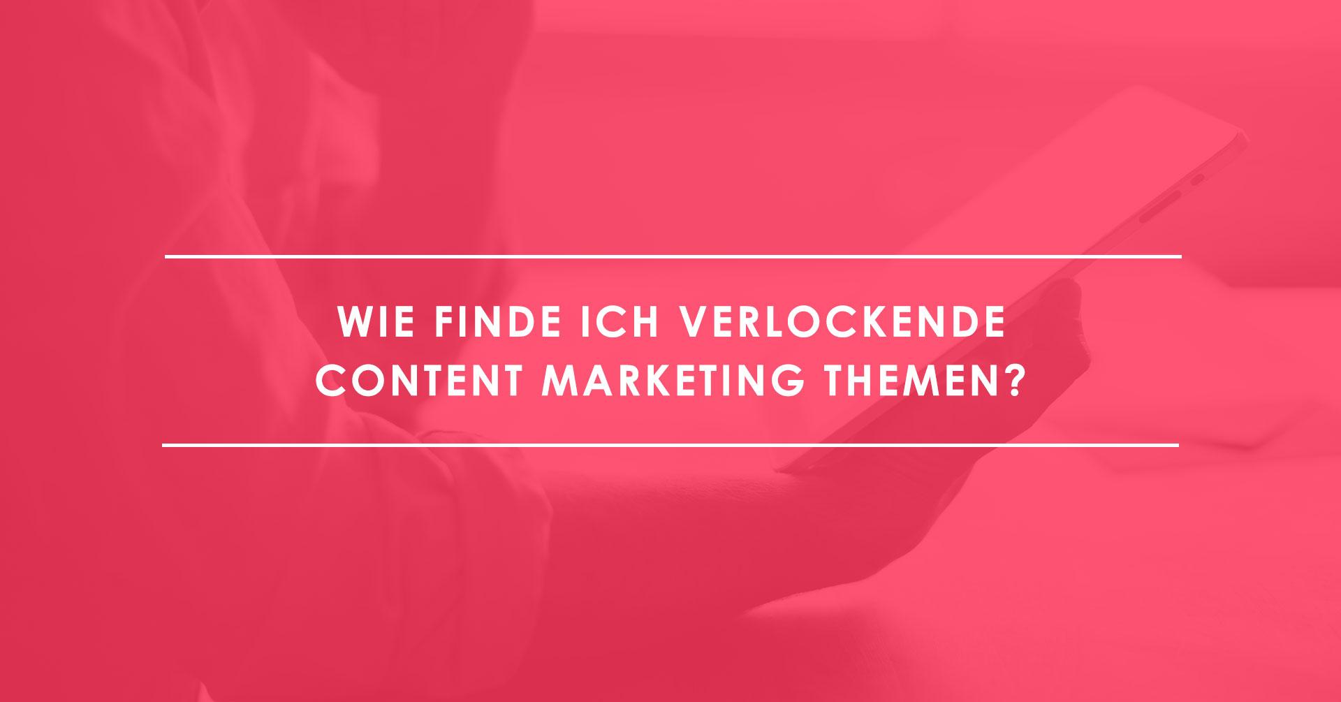 5-Tipps-für-verlockende-Content-Marketing-Themen