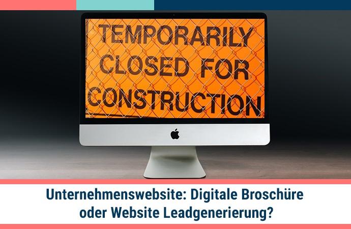 Unternehmenswebsite: Digitale Broschüre oder Website Leadgenerierung?