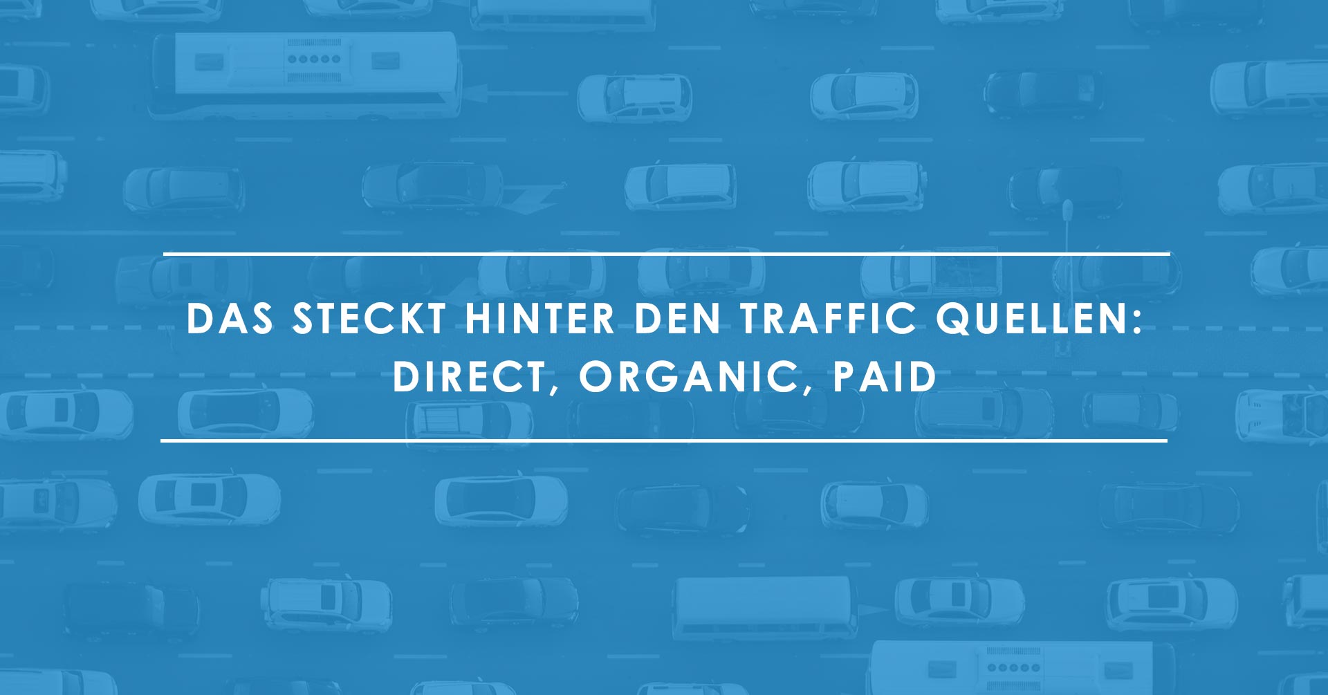 Direct_ Organic_ Paid_ Woher kommt mein Traffic_
