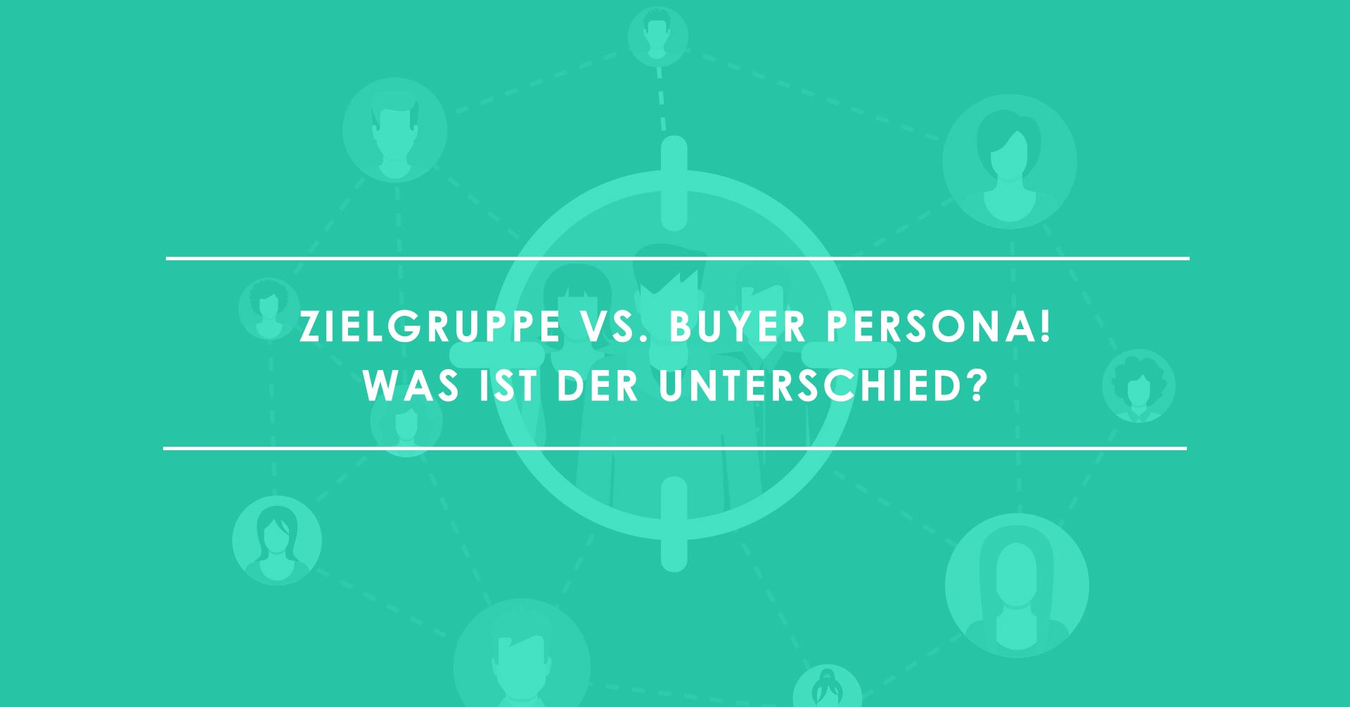 Buyer Persona vs. Zielgruppe